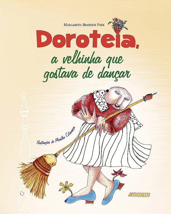 Doroteia, a velhinha que gostava de dançar