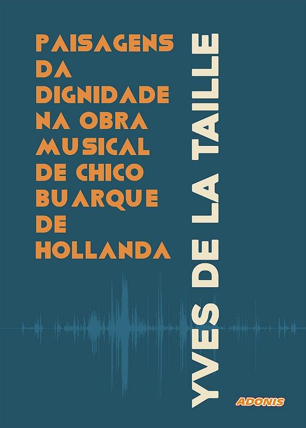 Paisagens da dignidade na obra musical de Chico Buarque de Hollanda
