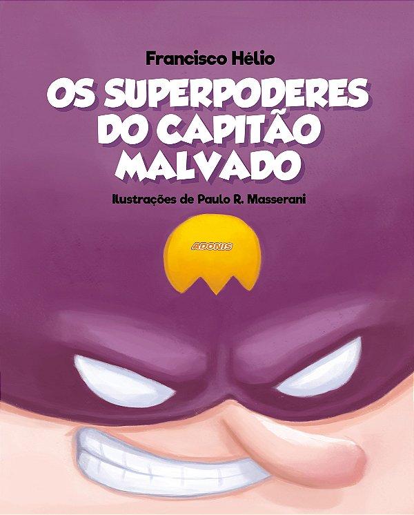 Os superpoderes do capitão malvado