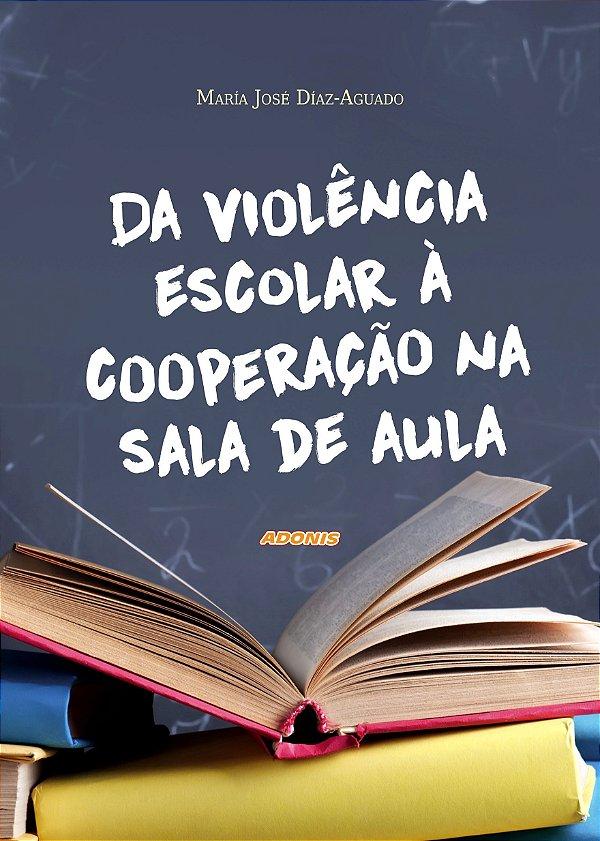 Da violência escolar à cooperação na sala de aula