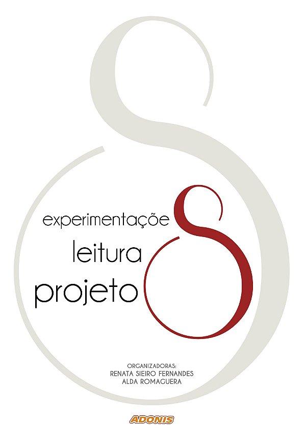 Experimentações, leitura, projetos