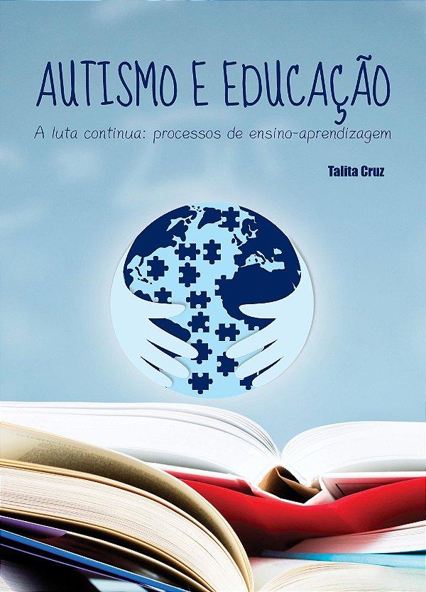 Autismo e Educação: A luta continua, processos de ensino-aprendizagem