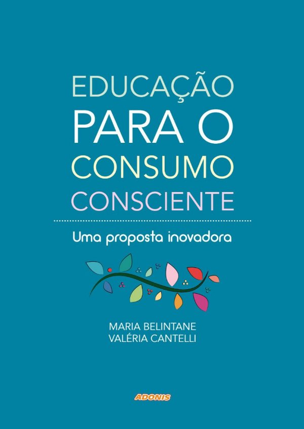 Educação para o consumo consciente - Uma proposta inovadora