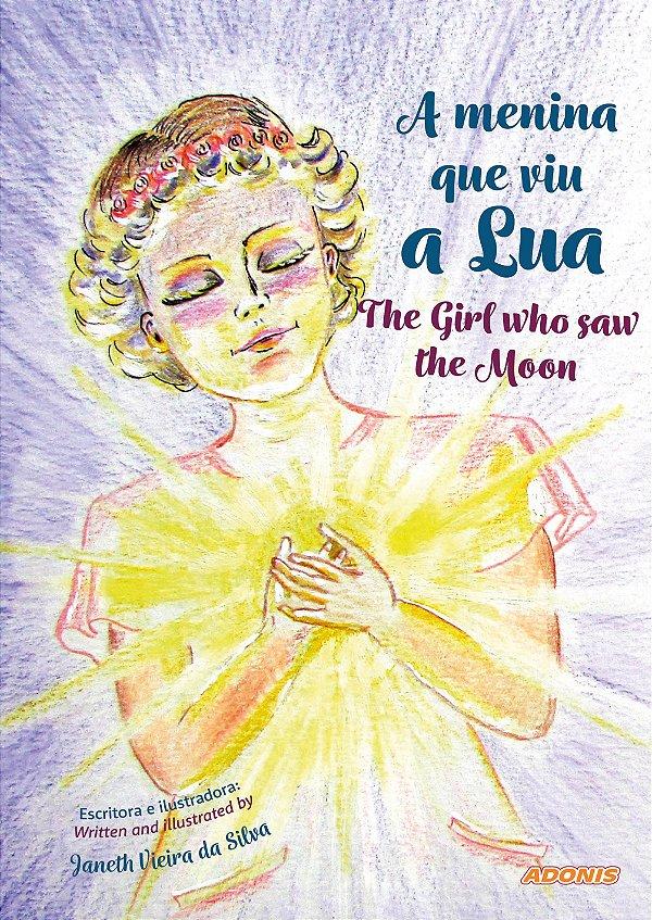A menina que viu a Lua / The girl who saw the Moon