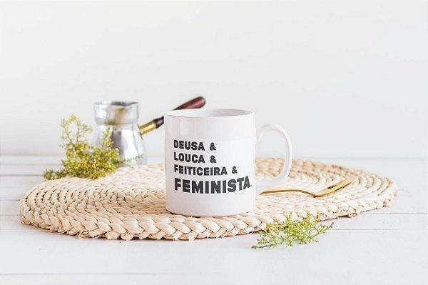 Caneca [DEUSA, LOUCA, FEITICEIRA E FEMINISTA]