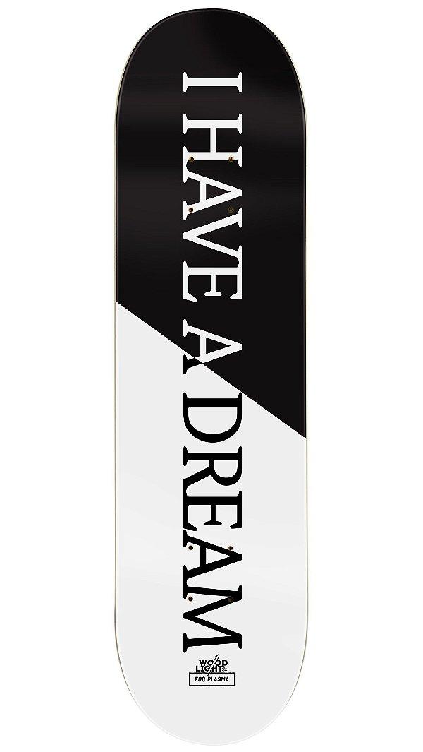 Shape de Skate Collab Ego Plasma x Wood Light - I Have a Dream Black/White