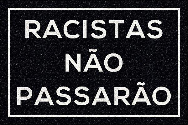 Capacho RACISTAS NÃO PASSARÃO