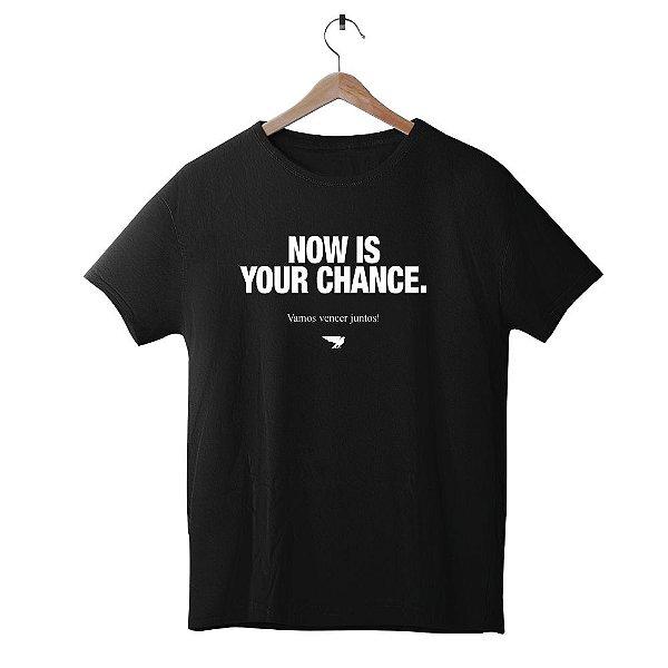 Camiseta Now Is Your Chance, Preta.