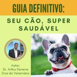 Saúde do cão: Aprenda sobre a saúde do seu cãozinho, clique na imagem para saber mais.
