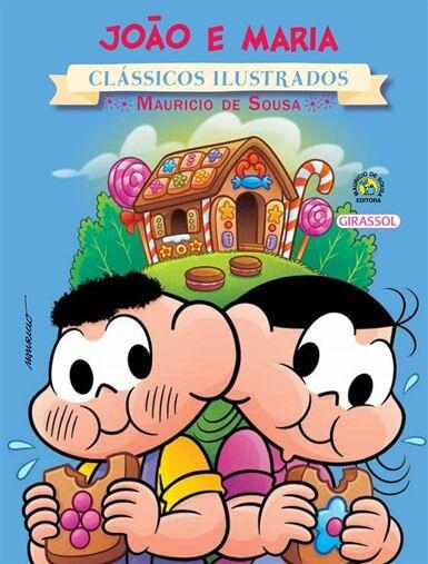 Turma da Mônica Clássicos Ilustrados - João e Maria