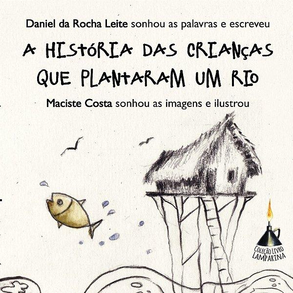 A história das crianças que plantaram um rio
