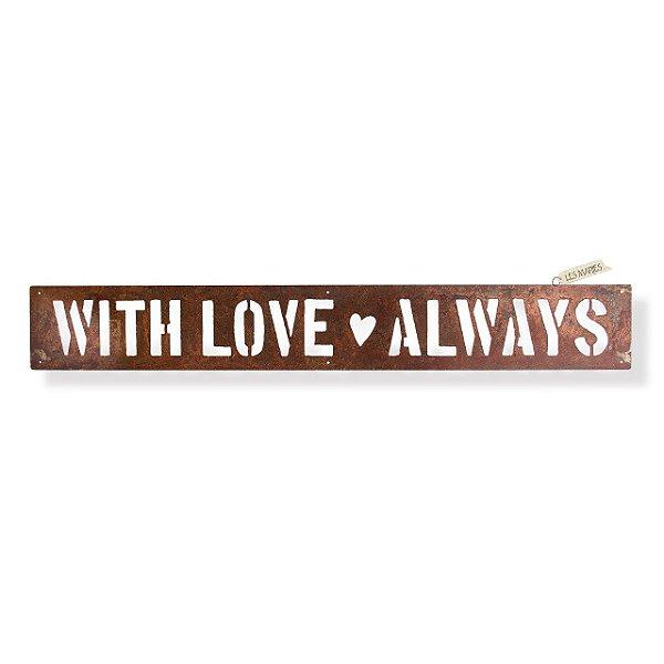 PLACA FERRO ENVELHECIDO INDUSTRIAL STYLE - WITH LOVE ALWAYS