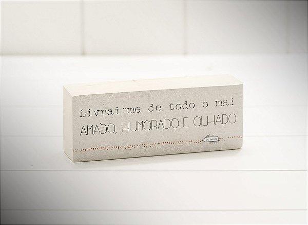 """MINI BLOCO MAD. CLARA """"LIVRAI-ME DE TODO O MAL AMADO, HUMORADO E OLHADO"""""""