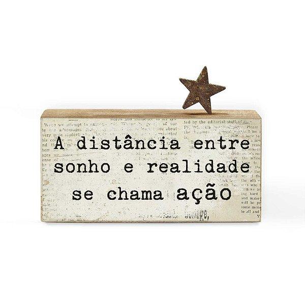 "BLOCO PALAVRAS ID MINI "" A DISTANCIA ENTRE SONHO E REALIDADE SE CHAMA ACAO"""