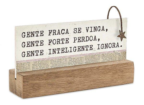 """BLOCO PLACA P """"GENTE FRACA SE VINGA..."""""""