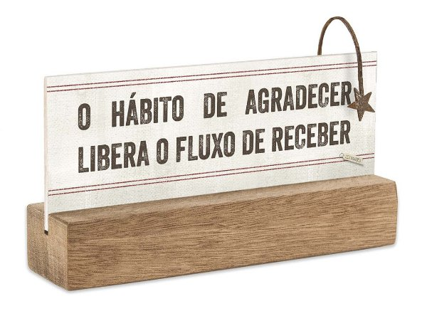 """BLOCO PLACA P """"O HABITO DE AGRADECER LIBERA O FLUXO..."""""""