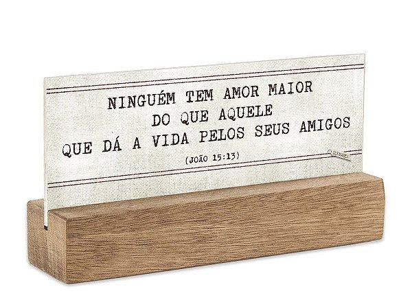 """BLOCO PLACA P """"NINGUEM TEM AMOR MAIOR..."""""""