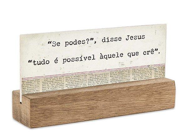"""BLOCO PLACA P """"SE PODES? DISSE JESUS..."""""""