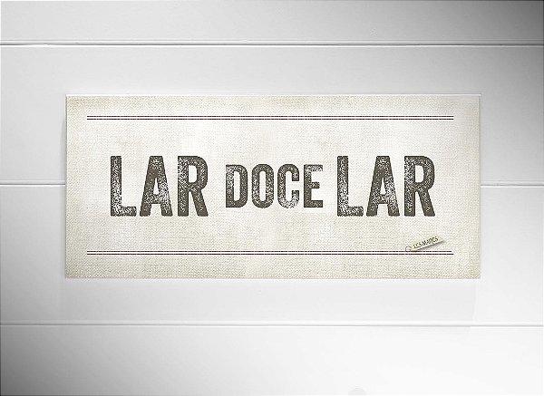 """PLACA TEXTO """" LAR DOCE LAR..."""""""