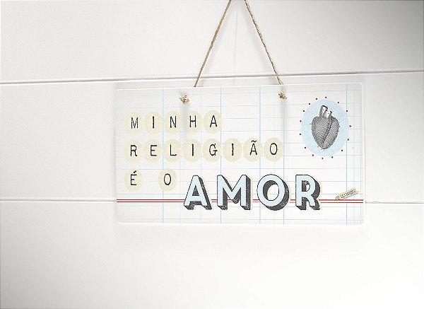 """PLACA RETANG. BASIC P """"MINHA RELIGIÃO É AMOR"""""""