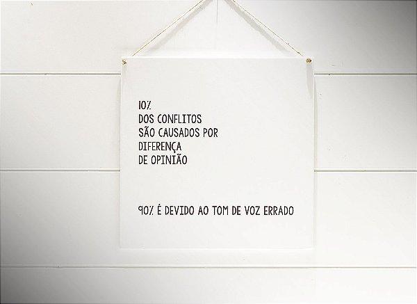 """QUADRO 20X20 """"10% DOS CONFLITOS SÃO CAUSADOS..."""""""