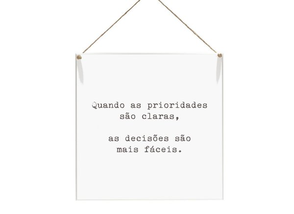 """QUADRO 20X20 """"QUANDO AS PRIORIDADES SÃO CLARAS..."""""""