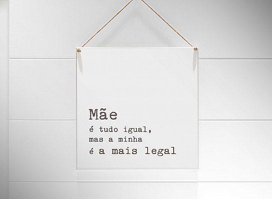 """QUADRO 20X20 """"MÃE É TUDO IGUAL MAS..."""""""