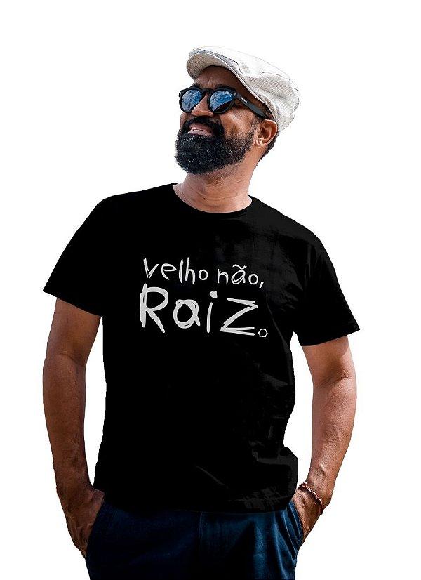 Camisa Velho Não,Raiz DS21