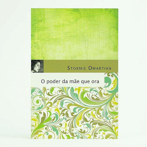 Livro O Poder Da Mãe Que Ora Stormie Omartian