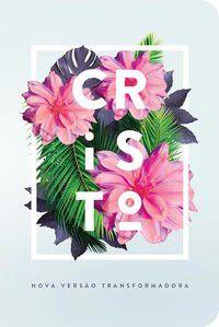 Bíblia NVT 960 Flores Tropicais Cristo - Letra Normal Nova Versão Transformadora