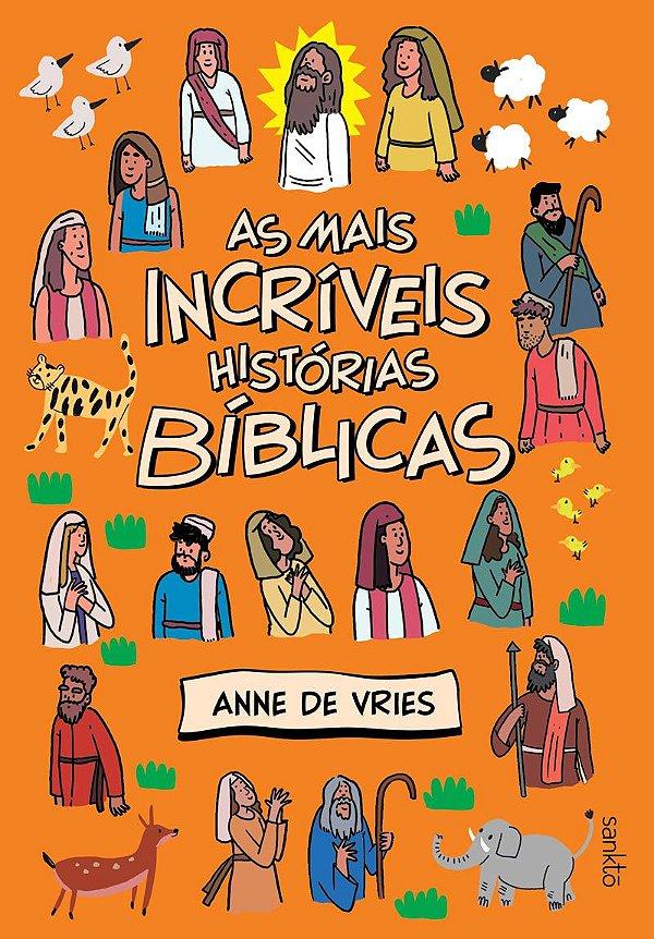 As mais incríveis histórias bíblicas - Bíblia infantil