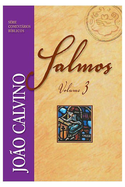 Livro Comentário De Salmos Vol.3 João Calvino Comentários Bíblicos