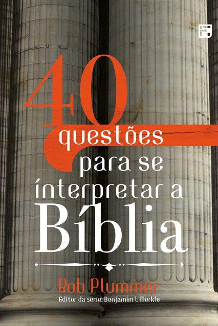 Livro 40 Questões Para Se Interpretar A Bíblia Rob Plummer