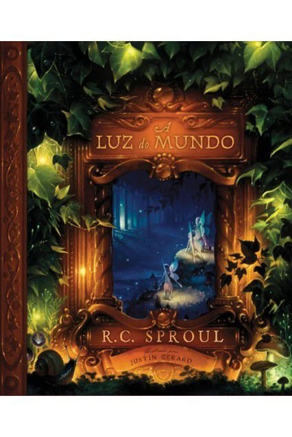 Livro A Luz Do Mundo 1ª Ed. R. C. Sproul Editora Fiel