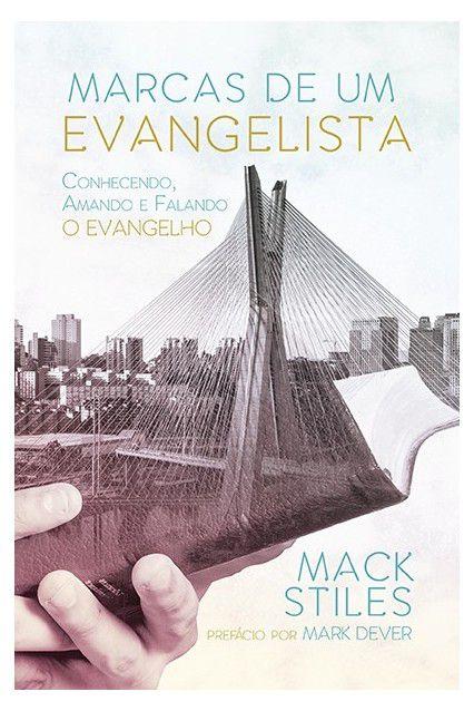 Livro Marcas De Um Evangelista Conhecendo Amando Falando O Evangelho