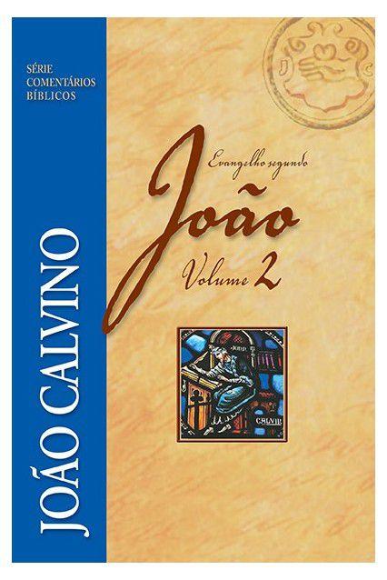 Livro Coment. Evang. João Vol 2 João Calvino Série Comentários Bíblicos