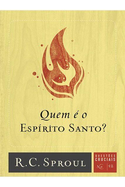 Livro Quem É O Espírito Santo? Série Questões Cruciais N°12 R. C. Sproul