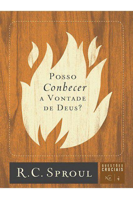 Livro Posso Conhecer A Vontade De Deus? Série Questões Cruciais N°4 R. C. Sproul