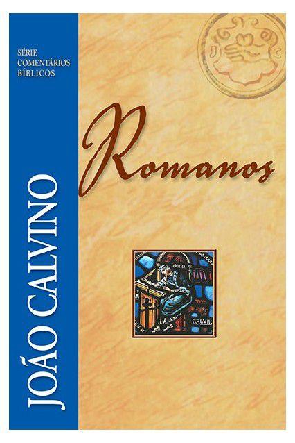 Livro Comentário De Romanos João Calvino Série Comentários Bíblico
