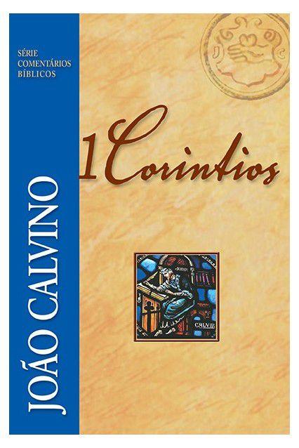 Livro Comentário 1 Coríntios João Calvino Série Comentários Bíblico