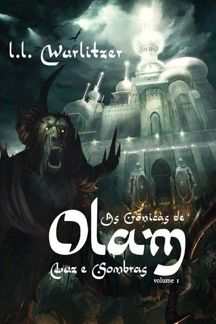 Livro As Crônicas De Olam V. 1 Luz E Sombras L.L Wurlitzer
