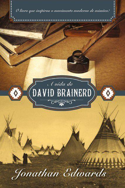 Livro A Vida De David Brainerd 2ª Edição Jonathan Edwards