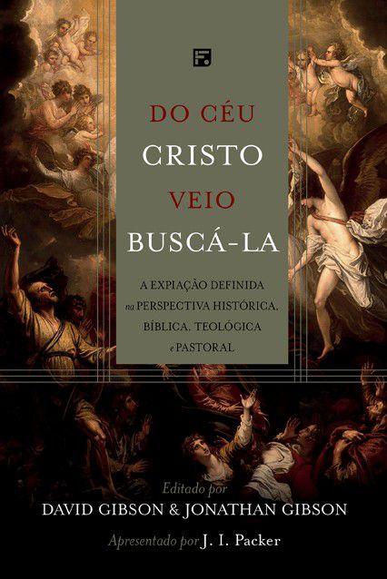 Livro Do Céu Cristo Veio Buscá-La - David Gibson & Jonathan Gibson