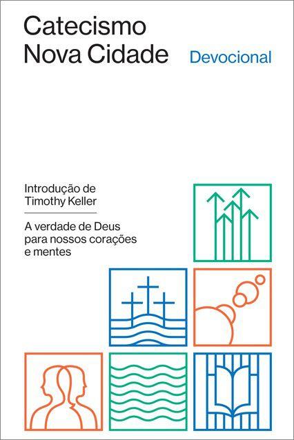 Livro Devocional Do Catecismo Da Nova Cidade Tim Keller Editora Fiel