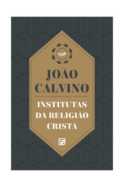 Livro Institutas Da Religião Cristã 1ª Edição De 1536 João Calvino