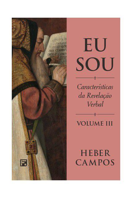 Livro Eu Sou Vol 3 Características Da Revelação Verbal Heber Campos