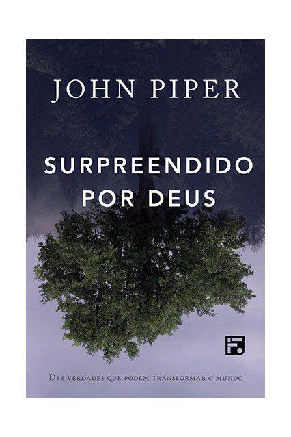 Livro Surpreendido Por Deus Dez Verdades Que Podem transformar O Mundo John Piper
