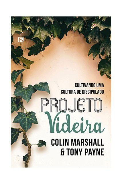Projeto Videira Cultivando Cultura Discipulado Colin & Tony