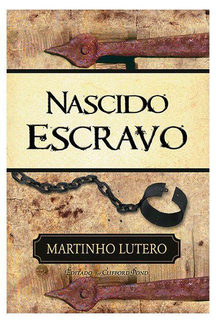 Nascido Escravo Martinho Lutero Editora Fiel Livro Doutrina