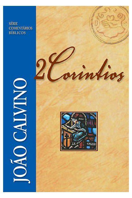 Comentário De 2 Coríntios João Calvino Série Coment Bíblicos